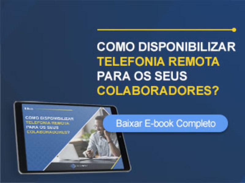 Como Disponibilizar Telefonia Remota para seus Colaboradores?