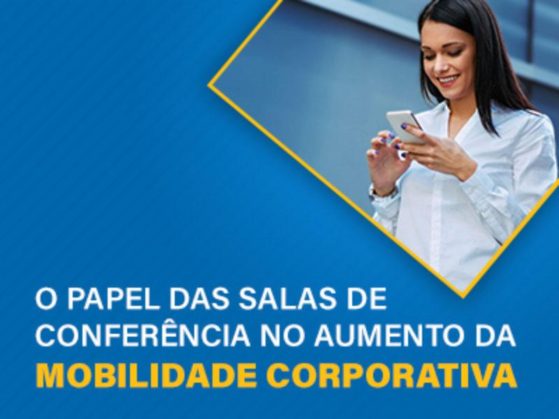 O Papel das Salas de Conferência no Aumento da Mobilidade Corporativa